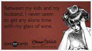 husband-kids-wine-my-chateau-ecards-someecards
